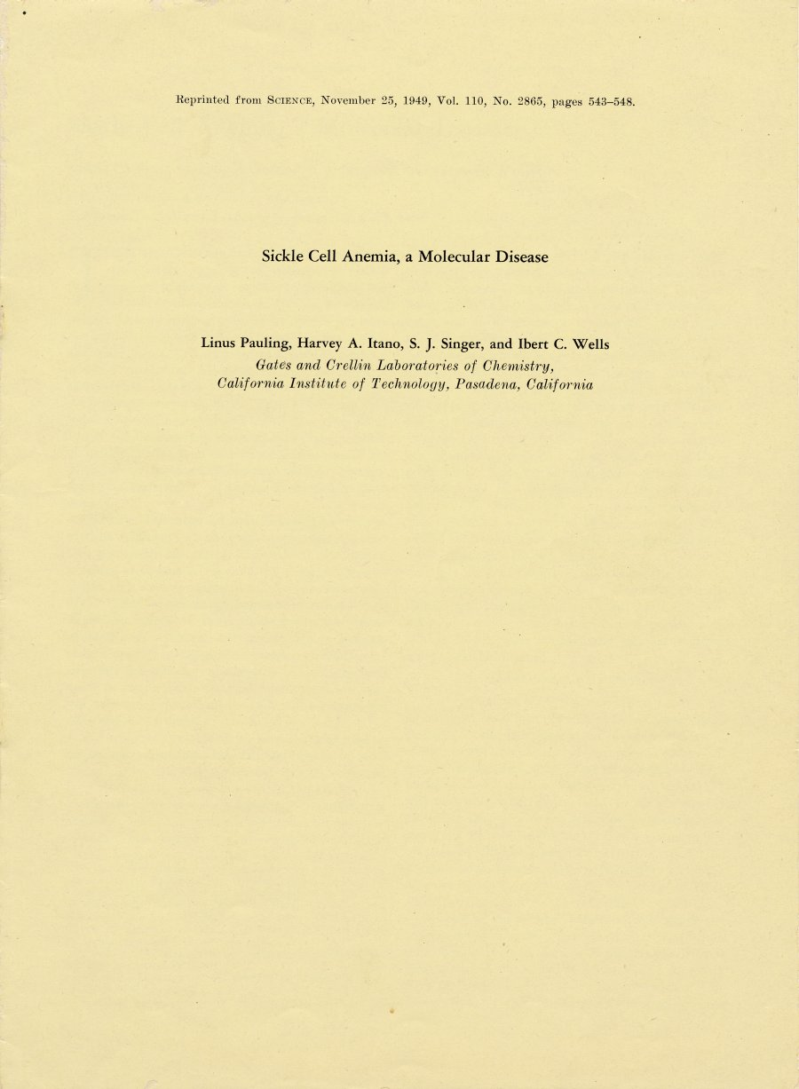 "This image is a cover of 1949 scientific paper published in Science by Linus Pauling, Harvey A. Itano, and Seymour J. Singer. The paper establishes sickle cell as a genetic disease. Source: ""Sickle Cell Anemia, a Molecular Disease."" November 1949. Science 110 (November 1949): 543-548. Reprinted with permission from Science. Copyright 1949, AAAS. Use by permission of: Special Collections & Archives Research Center at Oregon State University."